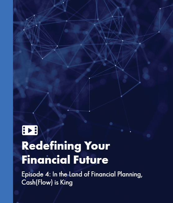 Episode 4 - In the Land of Financial Planning, Cash(Flow) is King