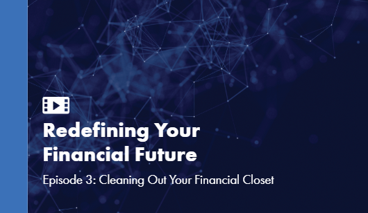 Episode 3 - Cleaning Out Your Financial Closet